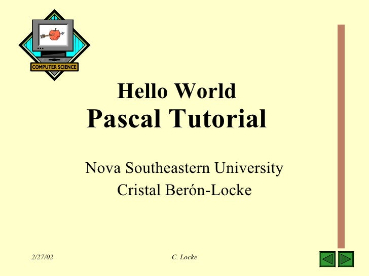 Hello World Pascal Tutorial Nova Southeastern University Cristal Ber ó n-Locke