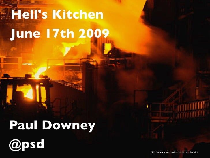 Hell's Kitchen June 17th 2009        Hell's Kitchen   Paul Downey @psd               http://www.photodoktor.co.uk/Industry...
