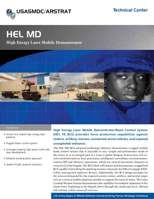 USASMDC/ARSTRAT  Technical Center  HEL MD High Energy Laser Mobile Demonstrator  Summary • Army's first mobile high energ...