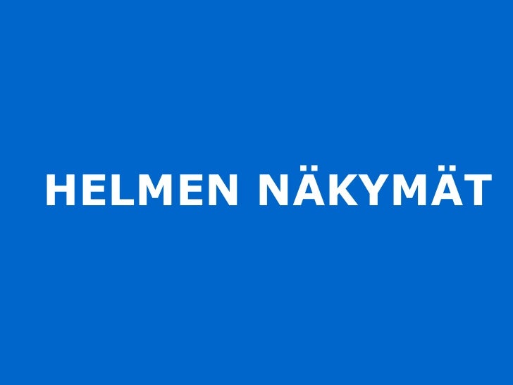 HELMEN NÄKYMÄT