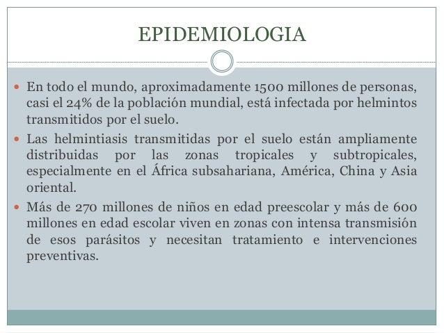 EPIDEMIOLOGIA   En todo el mundo, aproximadamente 1500 millones de personas,  casi el 24% de la población mundial, está i...