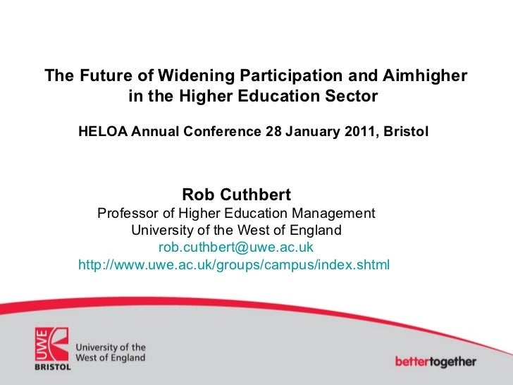 The Future of Widening Participation and Aimhigher in the Higher Education Sector HELOA Annual Conference 28 January 2011,...