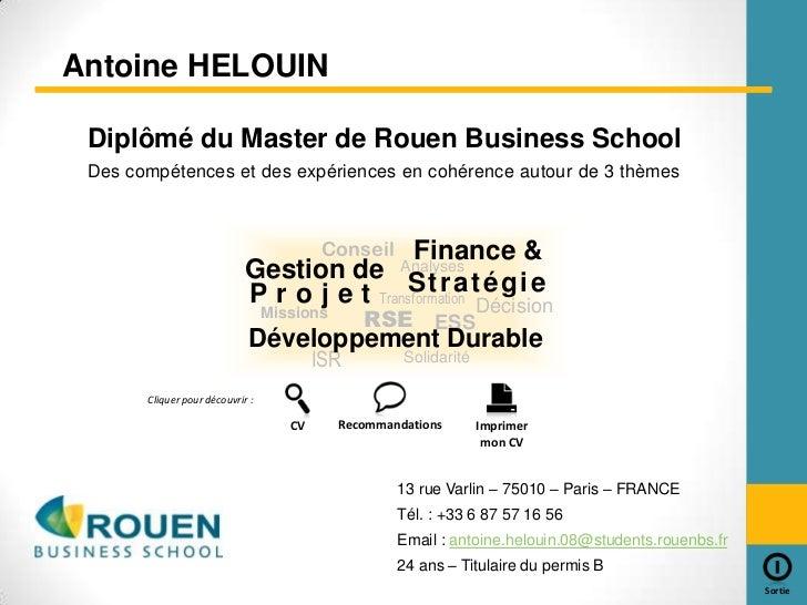 Antoine HELOUIN Diplômé du Master de Rouen Business School Des compétences et des expériences en cohérence autour de 3 thè...