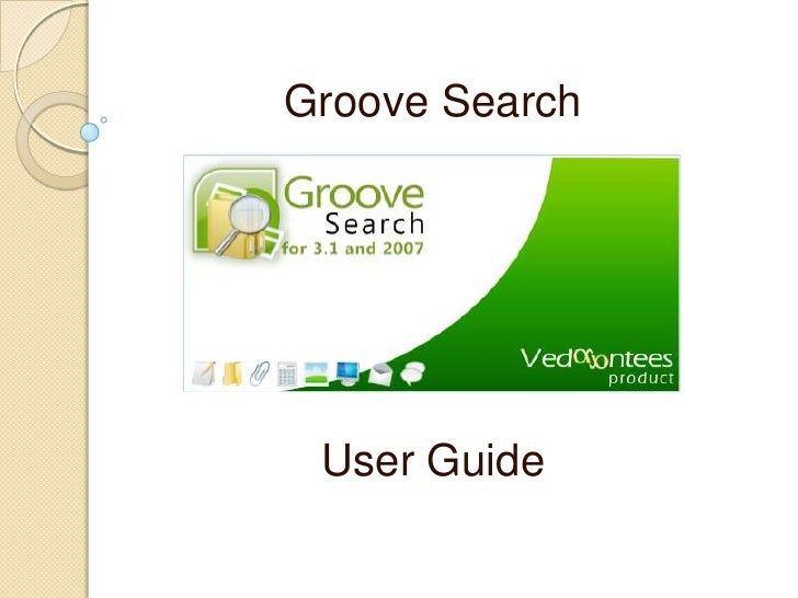 Groove Search      User Guide