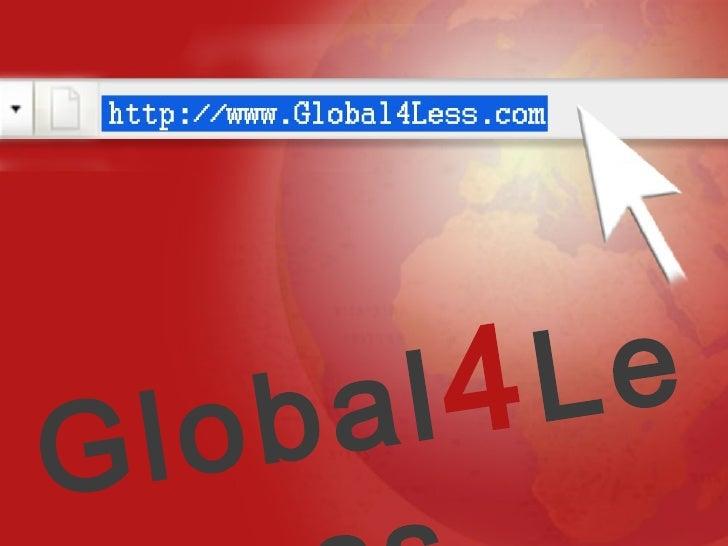 Global 4 Less