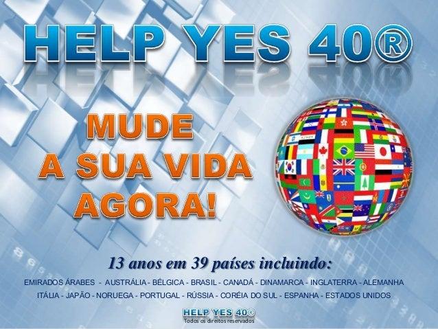 Todos os direitos reservados 13 anos em 39 países incluindo: EMIRADOS ÁRABES - AUSTRÁLIA - BÉLGICA - BRASIL - CANADÁ - DIN...