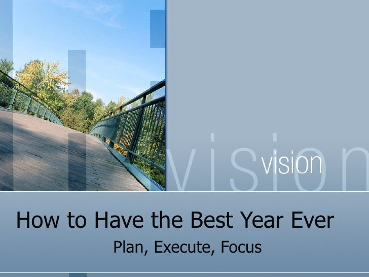 How to Have the Best Year Ever Plan, Execute, Focus