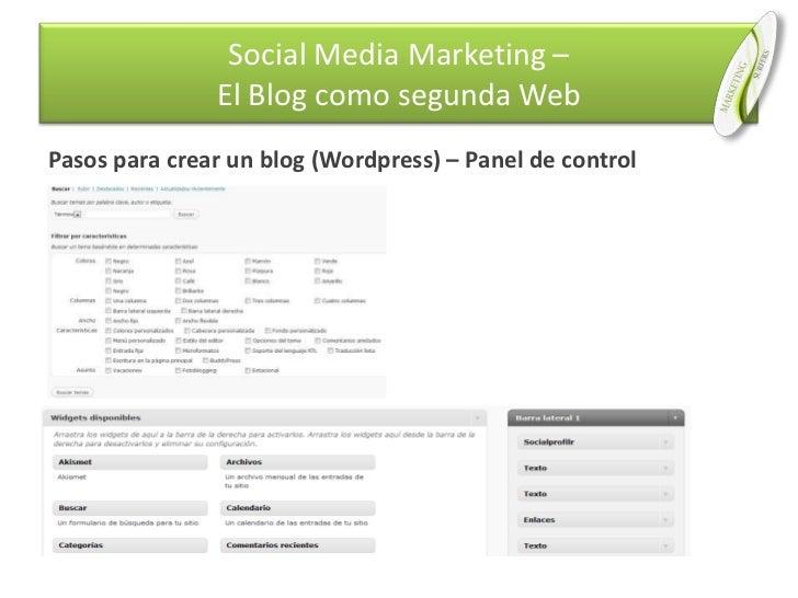 Pasos para crear un blog (Wordpress) – Panel de control<br />Social Media Marketing –El Blog como segunda Web<br />