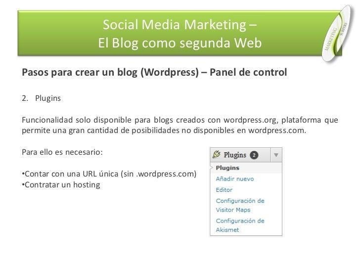 Pasos para crear un blog (Wordpress) – Panel de control<br />Plugins<br />Funcionalidad solo disponible para blogs creados...