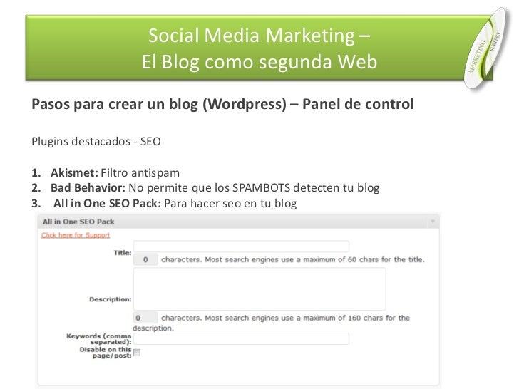 Pasos para crear un blog (Wordpress) – Panel de control<br />Plugins destacados - SEO<br />Akismet: Filtro antispam<br />B...