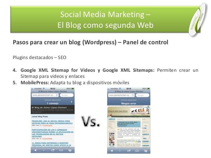 Pasos para crear un blog (Wordpress) – Panel de control<br />Plugins destacados – SEO<br />Google XML Sitemap for Videos y...