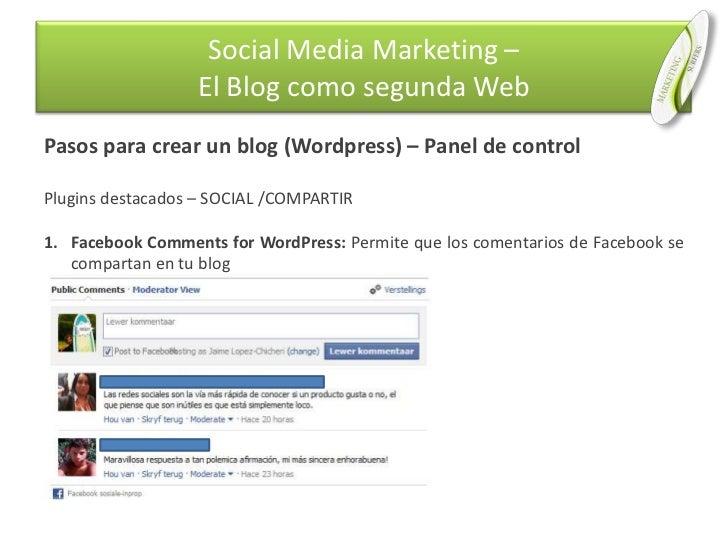 Pasos para crear un blog (Wordpress) – Panel de control<br />Plugins destacados – SOCIAL /COMPARTIR<br />Facebook Comments...