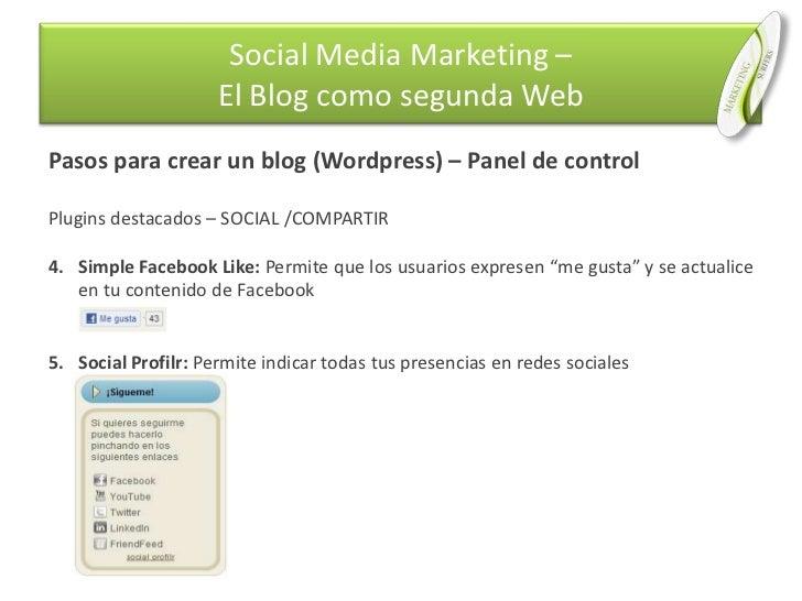 Pasos para crear un blog (Wordpress) – Panel de control<br />Plugins destacados – SOCIAL /COMPARTIR<br />Simple Facebook L...