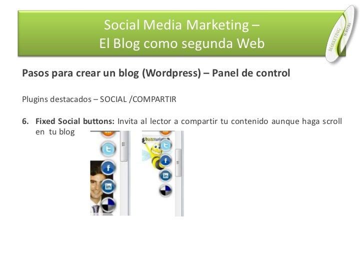 Pasos para crear un blog (Wordpress) – Panel de control<br />Plugins destacados – SOCIAL /COMPARTIR<br />Fixed Social butt...