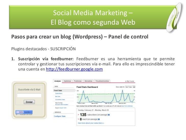 Pasos para crear un blog (Wordpress) – Panel de control<br />Plugins destacados - SUSCRIPCIÓN<br />Suscripción vía feedbur...