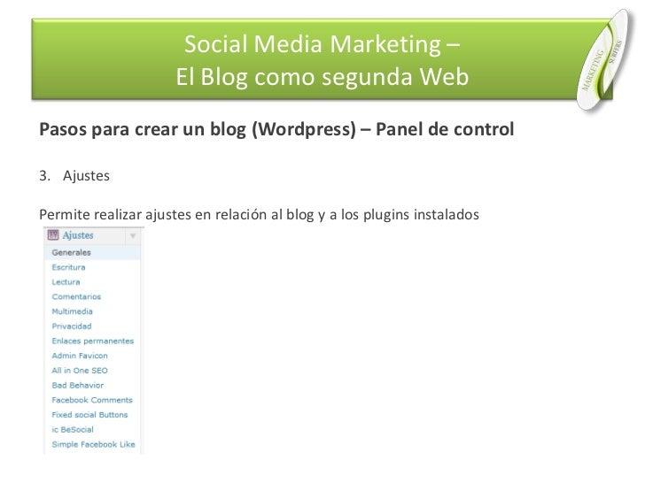 Pasos para crear un blog (Wordpress) – Panel de control<br />Ajustes<br />Permite realizar ajustes en relación al blog y a...