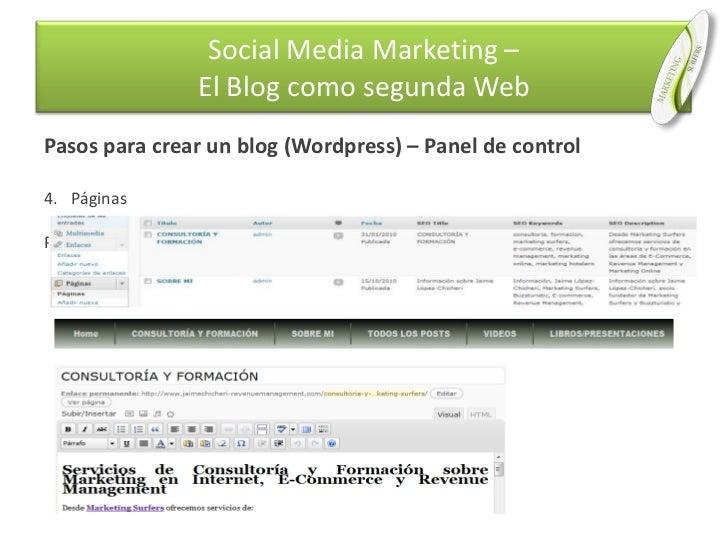 Pasos para crear un blog (Wordpress) – Panel de control<br />Páginas<br />Permite administrar e incluir contenido en las p...