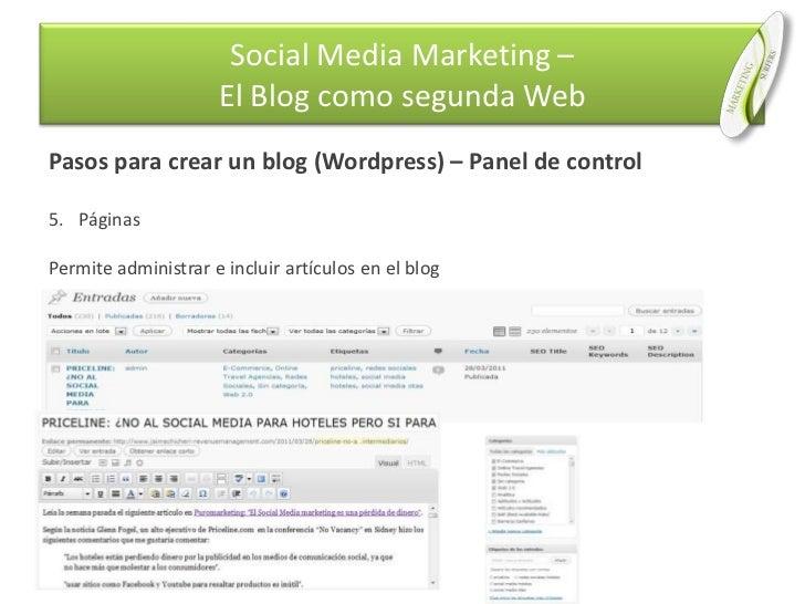 Pasos para crear un blog (Wordpress) – Panel de control<br />Páginas<br />Permite administrar e incluir artículos en el bl...
