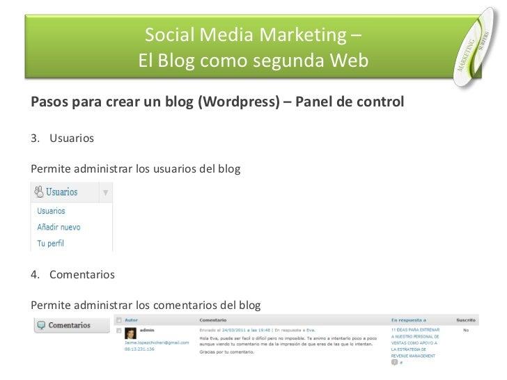 Pasos para crear un blog (Wordpress) – Panel de control<br />Usuarios<br />Permite administrar los usuarios del blog<br />...