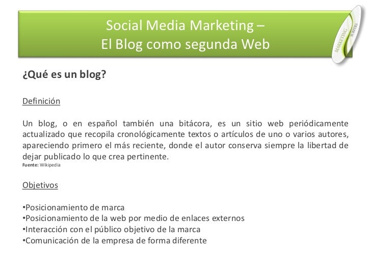 ¿Qué es un blog?<br />Definición<br />Un blog, o en español también una bitácora, es un sitio web periódicamente actualiza...