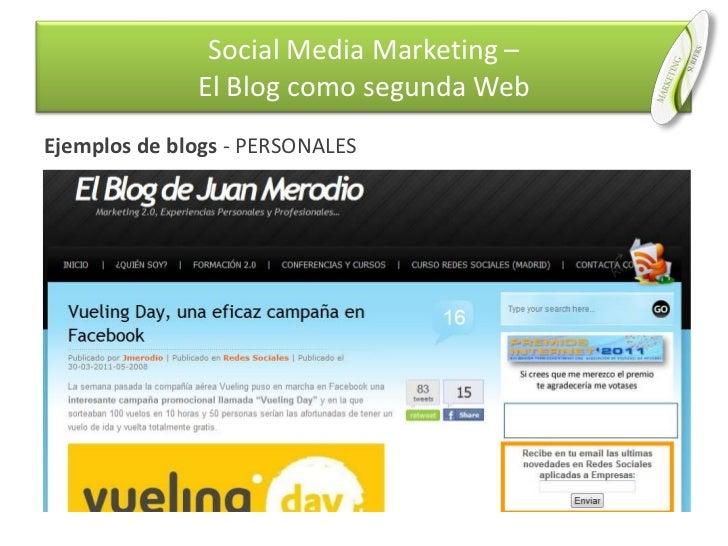 Ejemplos de blogs - PERSONALES<br />Social Media Marketing –El Blog como segunda Web<br />