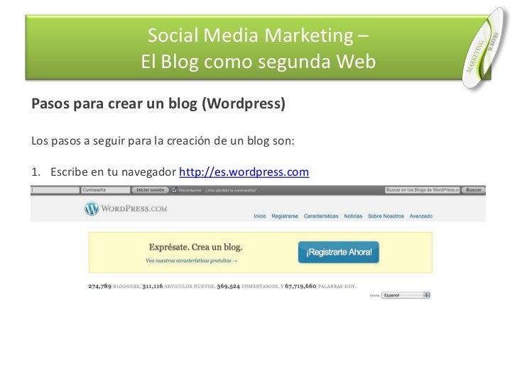 Pasos para crear un blog (Wordpress)<br />Los pasos a seguir para la creación de un blog son:<br />Escribe en tu navegador...