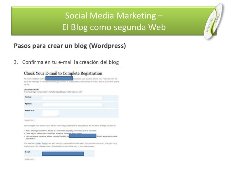 Pasos para crear un blog (Wordpress)<br />Confirma en tu e-mail la creación del blog<br />Social Media Marketing –El Blog ...