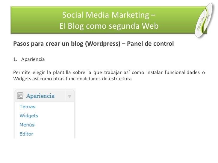 Pasos para crear un blog (Wordpress) – Panel de control<br />Apariencia<br />Permite elegir la plantilla sobre la que trab...