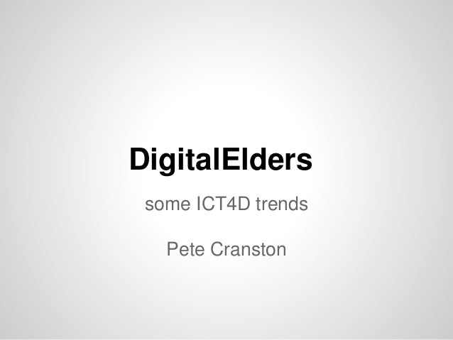DigitalElders some ICT4D trends Pete Cranston