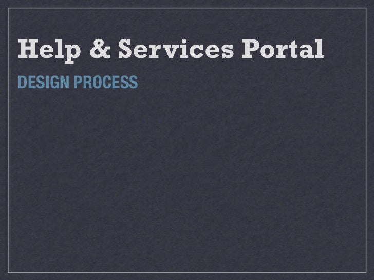 Help & Services PortalDESIGN PROCESS