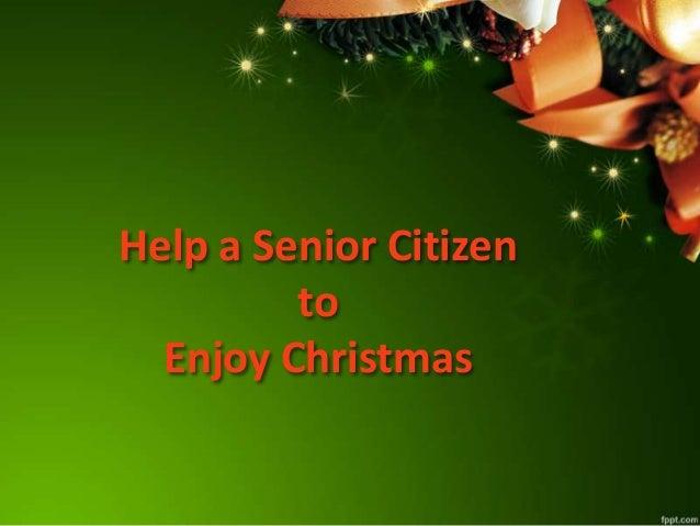 Help a Senior Citizen to Enjoy Christmas