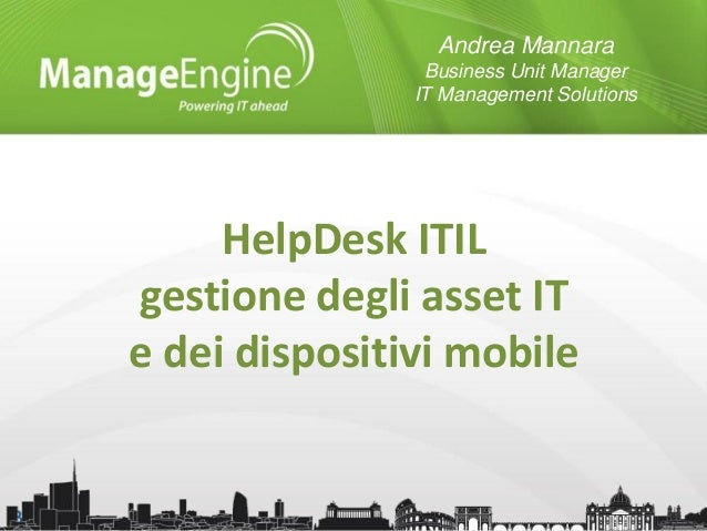 Andrea Mannara Business Unit Manager IT Management Solutions  HelpDesk ITIL gestione degli asset IT e dei dispositivi mobi...