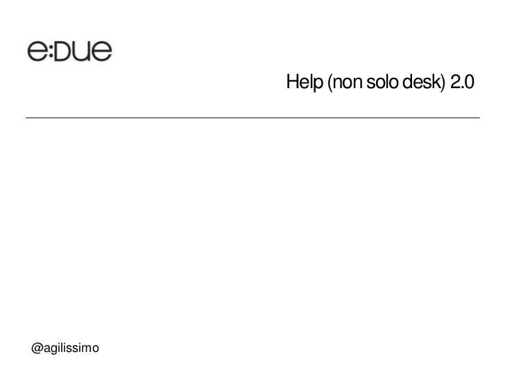 Help (non solo desk) 2.0@agilissimo