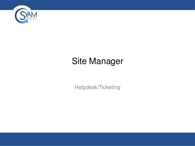 Site Manager Helpdesk/Ticketing