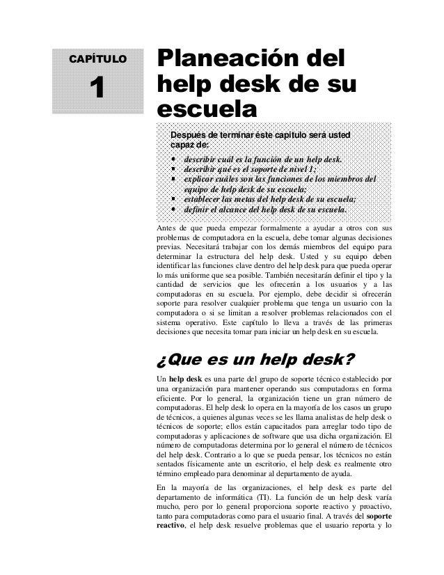 Planeación del help desk de su escuela Antes de que pueda empezar formalmente a ayudar a otros con sus problemas de comput...