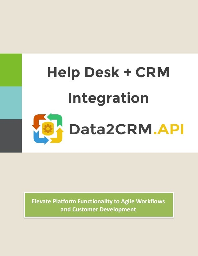 Elevate Platform Functionality to Agile Workflows and Customer Development Help Desk + CRM Integration