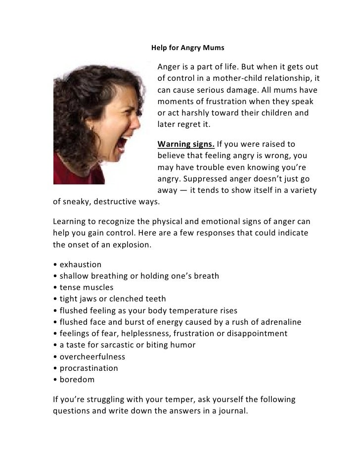 Help for Angry Mums                           Anger is a part of life. But when it gets out                           of c...