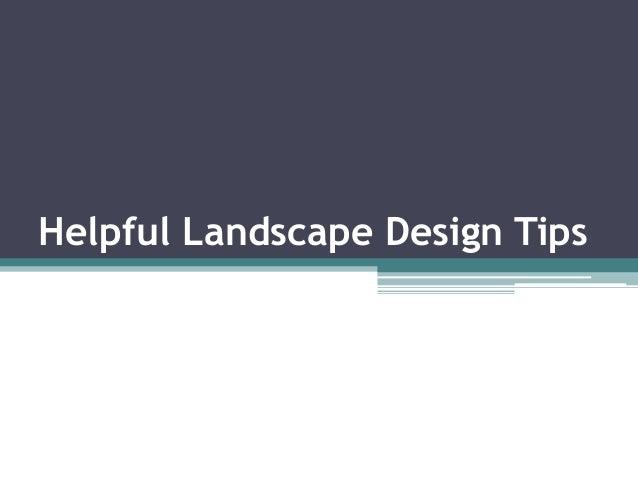 Helpful Landscape Design Tips