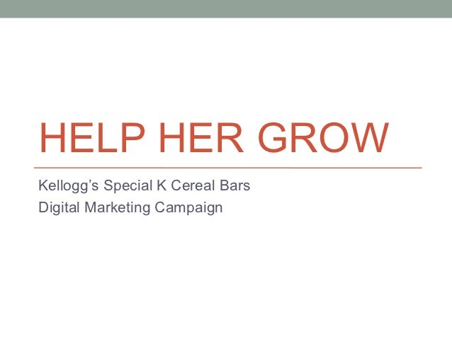 HELP HER GROWKellogg's Special K Cereal BarsDigital Marketing Campaign
