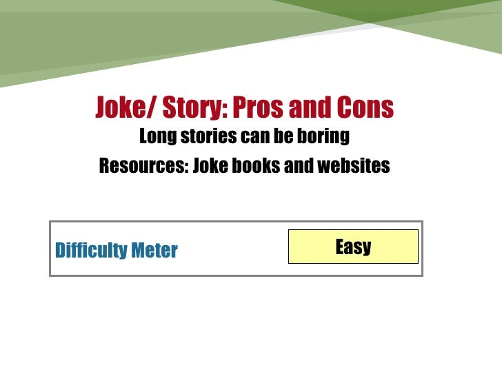 Story Foyer Pros And Cons : Joke story pros and cons