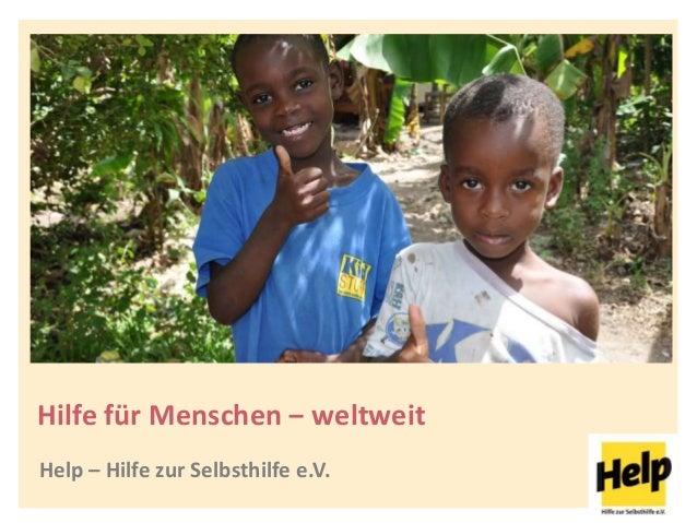 Help – Hilfe zur Selbsthilfe e.V. Hilfe für Menschen ‒ weltweit