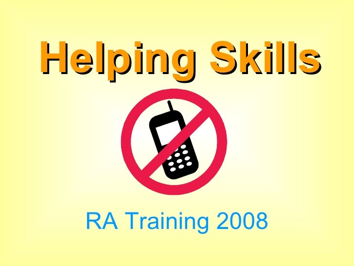 Helping Skills RA Training 2008