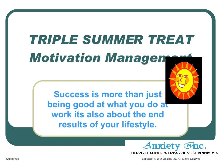TRIPLE SUMMER TREAT Motivation Management Success is more than just being good at what you do at work its also about the e...