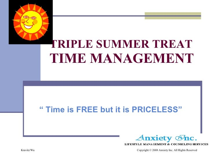 "TRIPLE SUMMER TREAT TIME MANAGEMENT  ""  Time is FREE but it is PRICELESS"""