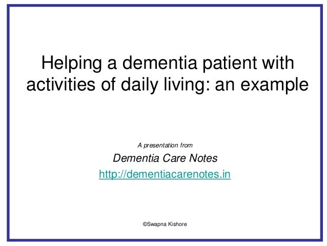 Helping a dementia patient with activities of daily living: an example A presentation from Dementia Care Notes http://deme...