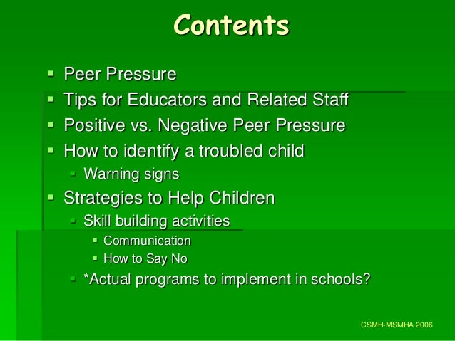 peer pressure towards negative behaviour and Surrounding negative peer influence, they are more likely to prevent it and be more adequately prepared to help a teenager facing negative aspects of peer pressure this research is a review of the existing literature on the positive and negative.