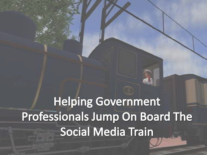 Helping Government Professionals Jump On Board The Social Media Train<br />