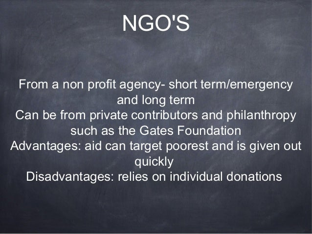 NGOS From a non profit agency- short term/emergency                  and long term Can be from private contributors and ph...