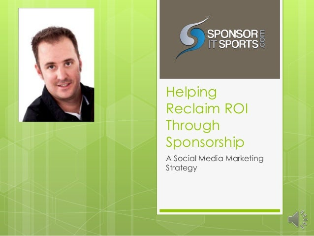 HelpingReclaim ROIThroughSponsorshipA Social Media MarketingStrategy