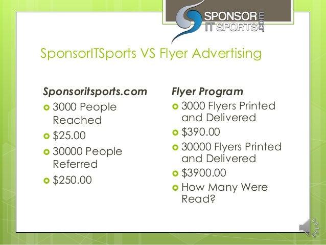 SponsorITSports VS Flyer AdvertisingSponsoritsports.com   Flyer Program 3000 People          3000 Flyers Printed  Reache...